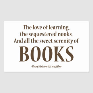 And All The Sweet Serenity Of Books Rectangular Sticker