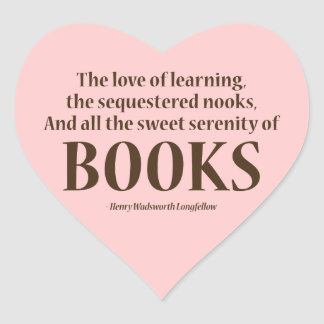 And All The Sweet Serenity Of Books Heart Stickers