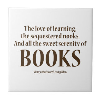 And All The Sweet Serenity Of Books Tile