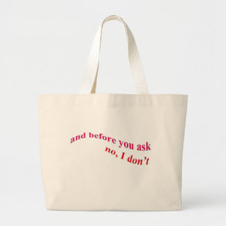 And Before You Ask - No I Don't Tote Bags