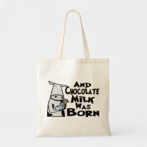 And Chocolate Milk Was Born Tote Bag