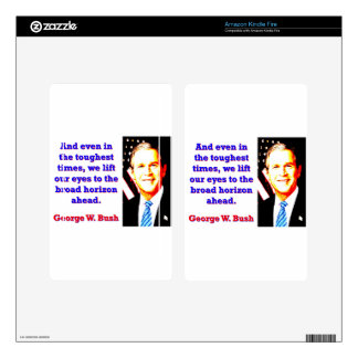 And Even In The Toughest Times - G W Bush Skin For Kindle Fire