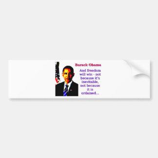 And Freedom Will Win - Barack Obama Bumper Sticker