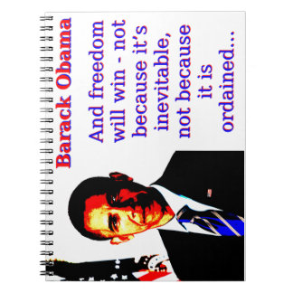 And Freedom Will Win - Barack Obama Spiral Notebook