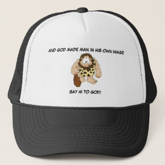 AND GOD MADE MAN IN HIS OWN IMAGE TRUCKER HAT