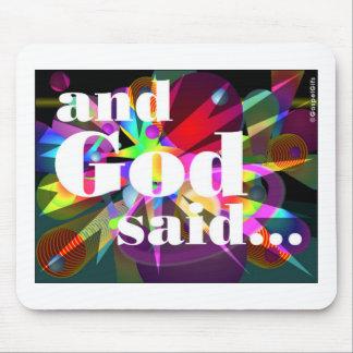 and God said Christian gift Mouse Pads