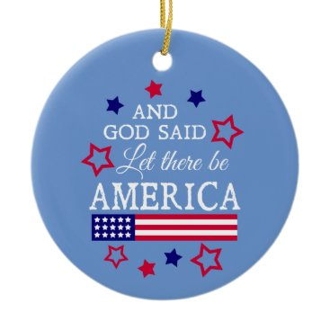 And God Said Let there be America Blue Ornament