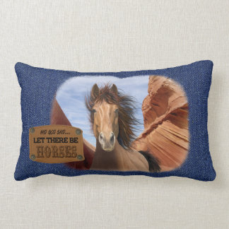 """...and God said """"Let There Be Horses"""" wild horse Lumbar Pillow"""