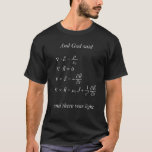 """And God said [maxwell&#39;s equations] (black) T-shirt<br><div class=""""desc"""">And God said [Maxwell&#39;s equations] and there was light.</div>"""