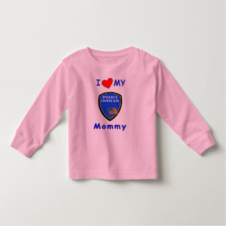 And I Love My Police Mommy Toddler T-shirt