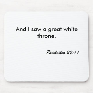 And I saw a great white throne., Revelation 20:11 Mouse Pad