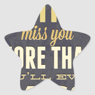 And I Still Miss You More Than You Miss Miss Me Star Sticker