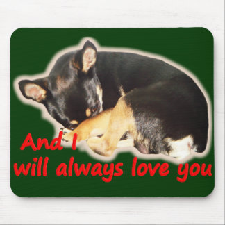 And I will always love you Mouse Pad