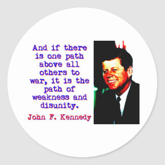 And If There Is One Path - John Kennedy Classic Round Sticker