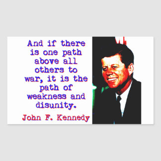 And If There Is One Path - John Kennedy Rectangular Sticker