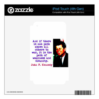 And If There Is One Path - John Kennedy Skins For iPod Touch 4G