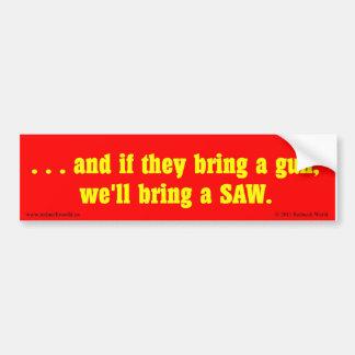 . . . and if they bring a gun car bumper sticker