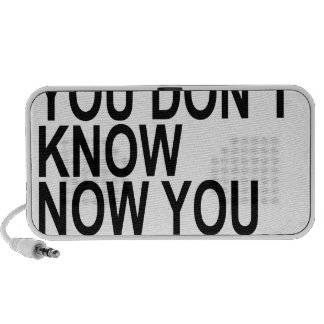 AND IF YOU DON'T KNOW NOW YOU KNOW.png Mini Speaker
