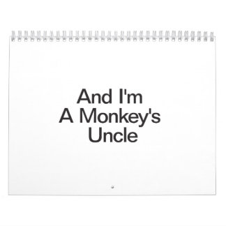 And I'm A Monkey's Uncle Calendar