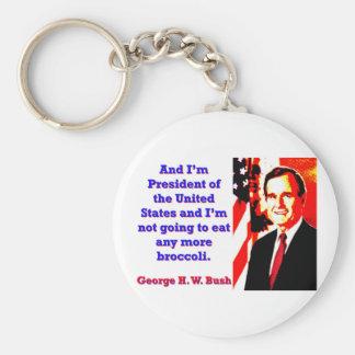 And I'm President - George H W Bush Keychain