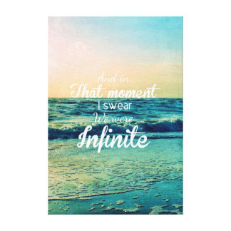 And in that moment, I swear we were infinite. Canvas Print