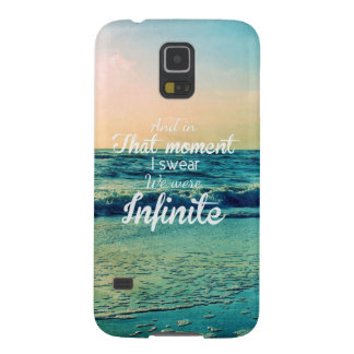 And in that moment, I swear we were infinite. Galaxy S5 Case