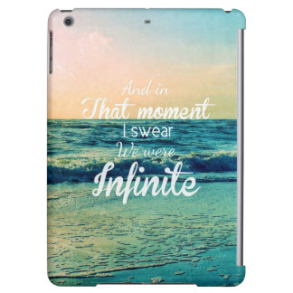 And in that moment, I swear we were infinite. iPad Air Cases
