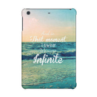 And in that moment, I swear we were infinite. iPad Mini Cases