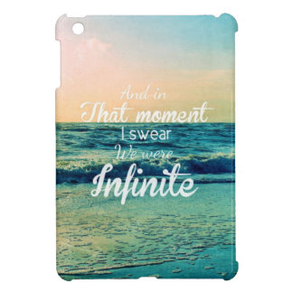 And in that moment, I swear we were infinite. iPad Mini Cover