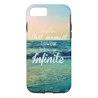 And in that moment, I swear we were infinite. iPhone 7 Case