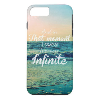 And in that moment, I swear we were infinite. iPhone 7 Plus Case