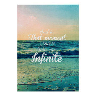 And in that moment, I swear we were infinite. Poster