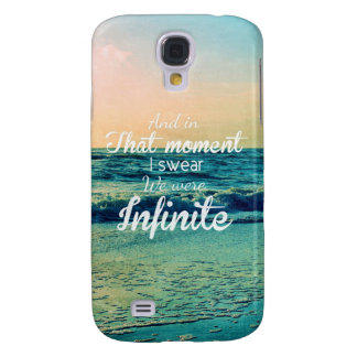 And in that moment, I swear we were infinite. Samsung S4 Case