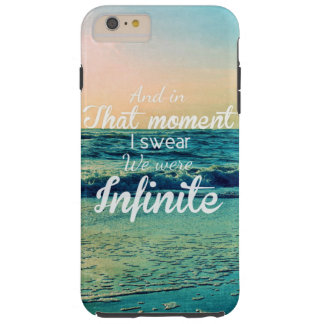 And in that moment, I swear we were infinite. Tough iPhone 6 Plus Case