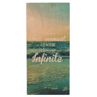 And in that moment, I swear we were infinite. Wood USB Flash Drive