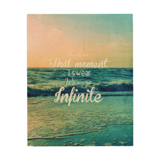 And in that moment, I swear we were infinite. Wood Wall Art