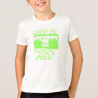 And It Don't Stop T-Shirt