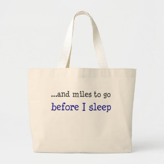 ...and miles to go before I sleep Bags