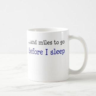 ...and miles to go before I sleep Coffee Mug