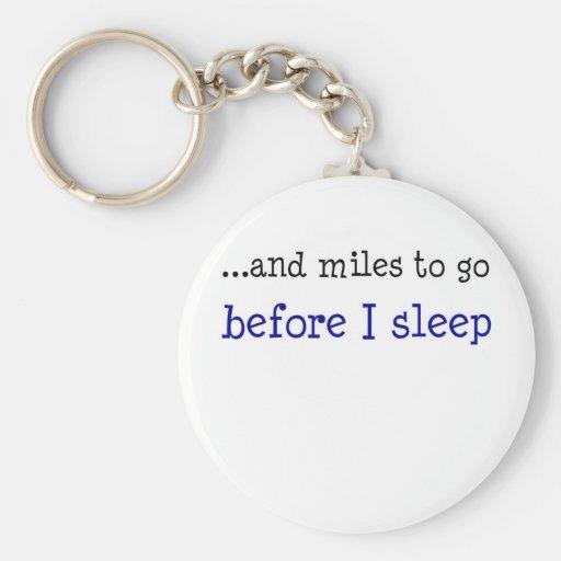 ...and miles to go before I sleep Keychain