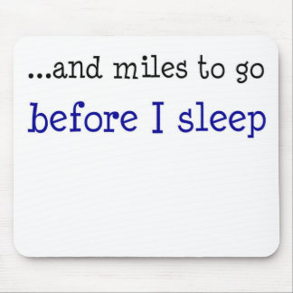 ...and miles to go before I sleep Mouse Pad