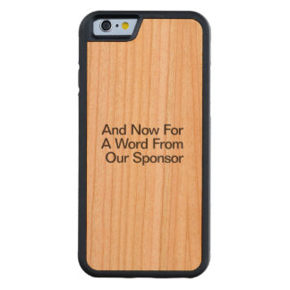 And Now For A Word From Our Sponsor Carved® Cherry iPhone 6 Bumper Case