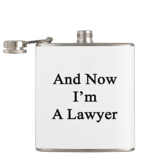 And Now I'm A Lawyer Hip Flask
