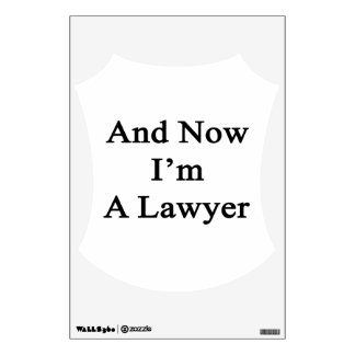 And Now I'm A Lawyer Room Graphics