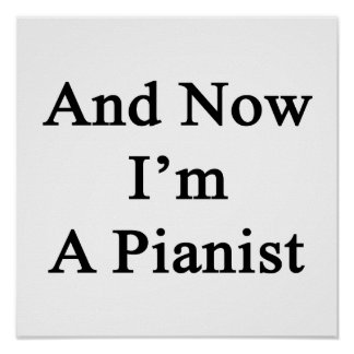 And Now I'm A Pianist Poster