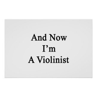 And Now I'm A Violinist Print