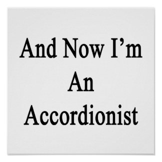 And Now I'm An Accordionist.png Poster
