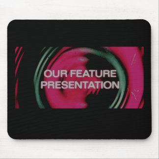 And Now, Our Feature Presentation Mouse Pad