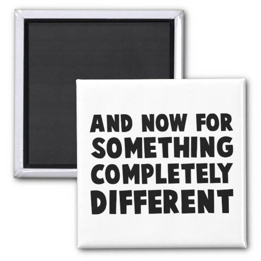 And Now Something 2 Inch Square Magnet