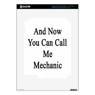 And Now You Can Call Me Mechanic Skin For iPad 3